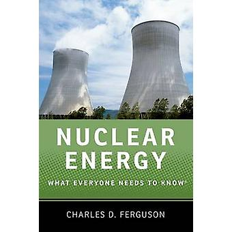 Nuclear Energy  What Everyone Needs to Know R by Charles D Ferguson