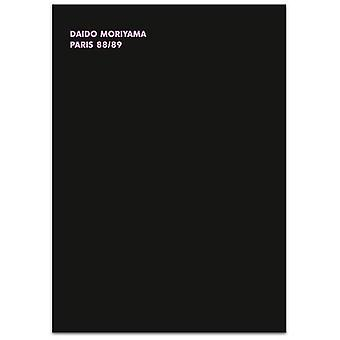 Paris 88/89 by Daido Moriyama - 9782918960683 Book