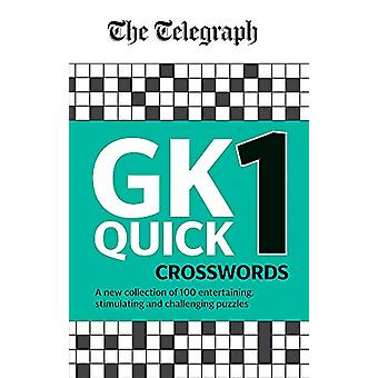 The Telegraph GK Quick Crosswords Volume 1 - A brand new complitation