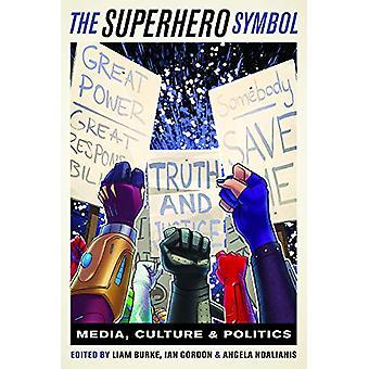 The Superhero Symbol - Media - Culture - and Politics by Liam Burke -