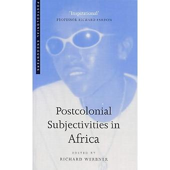Postcolonial Subjectivities in Africa by Richard Werbner - 9781856499