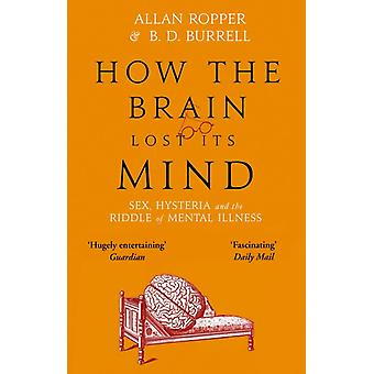 How The Brain Lost Its Mind by Ropper & Dr Allan