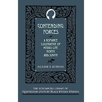 Contending Forces - A Romance Illustrative of Negro Life North and Sou