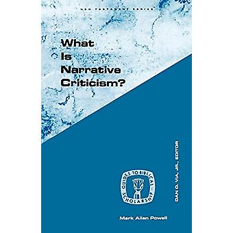 What is Narrative Criticism? by Mark Allan Powell - 9780800604738 Book
