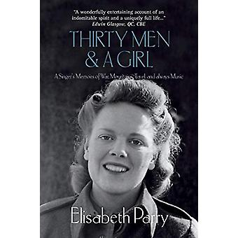 Thirty Men and a Girl - A Singer's Memoirs of War - Mountains - Travel