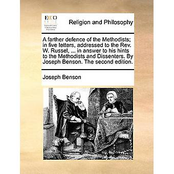 A Farther Defence of the Methodists; In Five Letters - Addressed to t