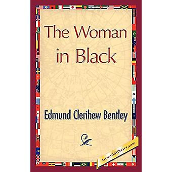 The Woman in Black by Clerihew Bentley Edmund Clerihew Bentley - 9781