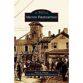 Milton Firefighting by Brian A Doherty - 9781531631031 Book