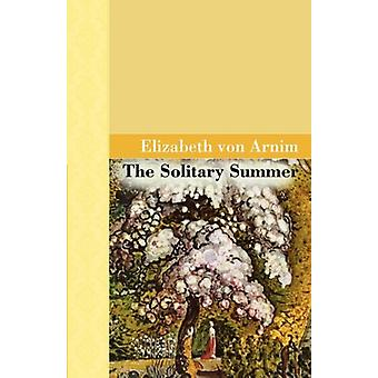 The Solitary Summer by Elizabeth Vov Arnim - 9781605120942 Book