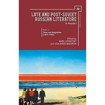 Late and Post Soviet Russian Literature - A Reader - Book 2 - Thaw and S