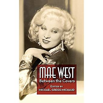 Mae West - Between the Covers (hardback) by Michael Gregg Michaud - 97