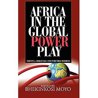 Africa in Global Power Play - Debates - Challenges and Potential Refor