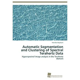 Automatic Segmentation and Clustering of Spectral Terahertz Data by S