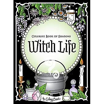 Coloring Book of Shadows - Witch Life by Amy Cesari - 9781732764040 Bo