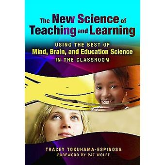 The New Science of Teaching and Learning by Tracey Tokuhama Espinosa