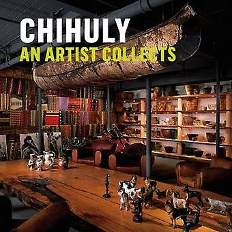 Chihuly: An Artist Collects