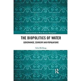 The Biopolitics of Water by Hellberg & Sofie University of Gothenburg & Sweden