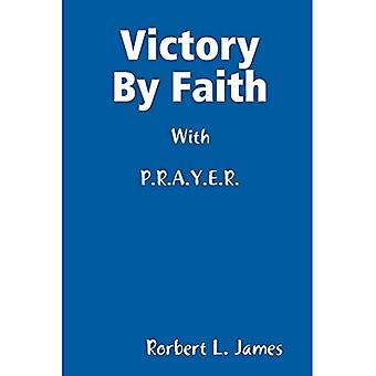 Sieg durch Glauben mit P.R.A.Y.E.R.
