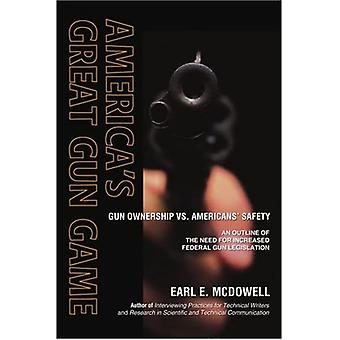 America's Great Gun Game: Gun Ownership vs. Americans' Safety