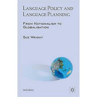 Language Policy and Language Planning  From Nationalism to Globalisation by Wright & Sue