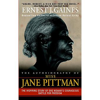 The Autobiography of Miss Jane Pittman by Ernest J Gaines