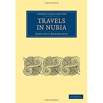 Travels in Nubia (Cambridge Library Collection - African Studies)