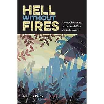 Hell Without Fires by Yolanda Pierce