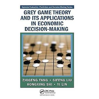 Grey Game Theory and Its Applications in Economic DecisionMaking Systems Evaluation Prediction and DecisionMaking