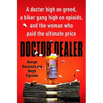 Doctor Dealer by George Anastasia & Ralph Cipriano
