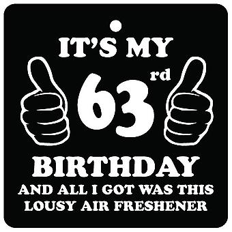 63rd Birthday Lousy Car Air Freshener