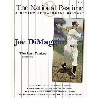 The National Pastime - A Review of Baseball History - Volume 19 by Soci