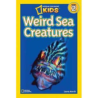 Nationella geografiska läsarna - Weird havsdjur av Laura Marsh - 978