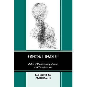 Emergent Lehre - einen Weg der Kreativität - Bedeutung- und Transf