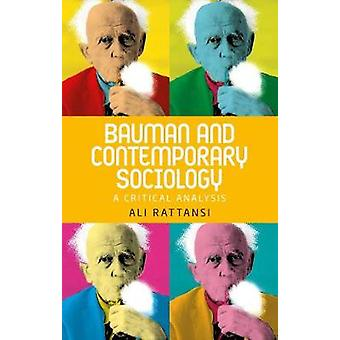 Bauman and Contemporary Sociology - A Critical Analysis by Ali Rattans