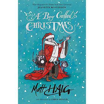A Boy Called Christmas (Main) by Matt Haig - Chris Mould - 9781782117