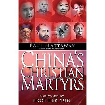 Chinas christliche Märtyrer - 1300 Jahre Christen in China, die