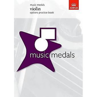 Music Medals Violin Options Practice Book - Options practice book by A