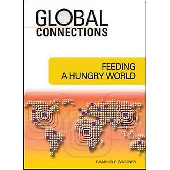 Nourrir un monde affamé de Charles F. Gritzner - Book 9781604132908