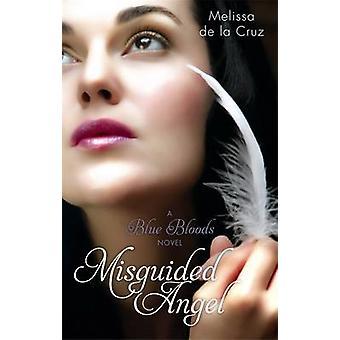 Misguided Angel - A Blue Bloods Novel by Melissa De la Cruz - 97819056