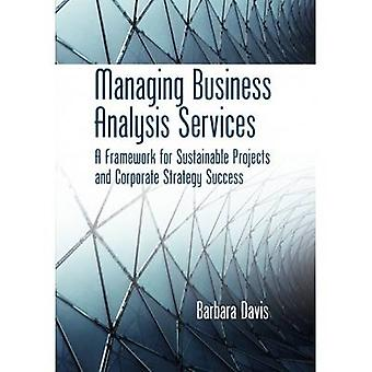 Managing Business Analysis Services - A Framework for Sustainable Proj