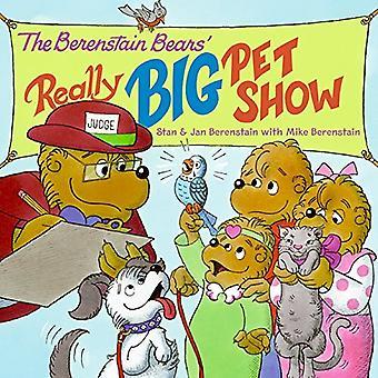 Berenstain Bears' verkligen stora sällskapsdjur Show (Berenstain Bears (8 x 8 Paperback))
