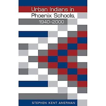 Städtischen Indianer in Phoenix Schulen, 1940-2000