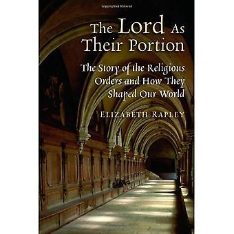 Herren som deras Portion: historien om de religiösa ordnarna och hur de formade vår värld