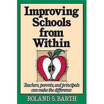 Verbesserung der Schulen von innen: Lehrer, Eltern und Schulleiter können den Unterschied machen: Lehrer, Eltern und Schulleiter machen einen Unterschied (Jossey-Bass-Bildung-Serie)