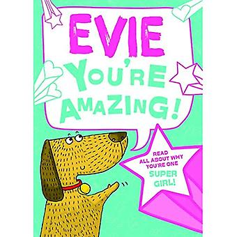 Evie - You're Amazing!: Read All About Why You're One Super Girl! (Hardback)