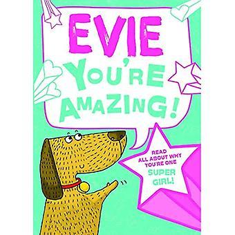 Evie - du bist erstaunlich!: Lesen Sie alles über warum du ein Super Mädchen bist! (Gebundene Ausgabe)