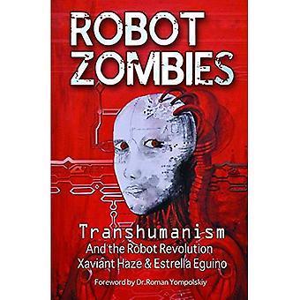Robotti zombeja: Transhumanismi ja robotti Revolution