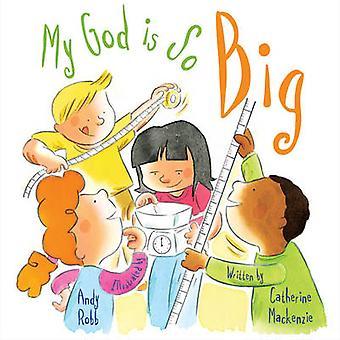 Mon Dieu est si grand par Catherine MacKenzie - Andy Robb - 9781781911341 B
