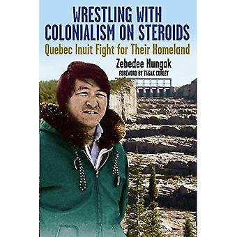 Worstelen met kolonialisme op steroïden: Quebec Inuit vechten voor hun vaderland