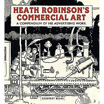 Heath Robinson's Commercial Art: A Compendium of His Advertising Work: 2017
